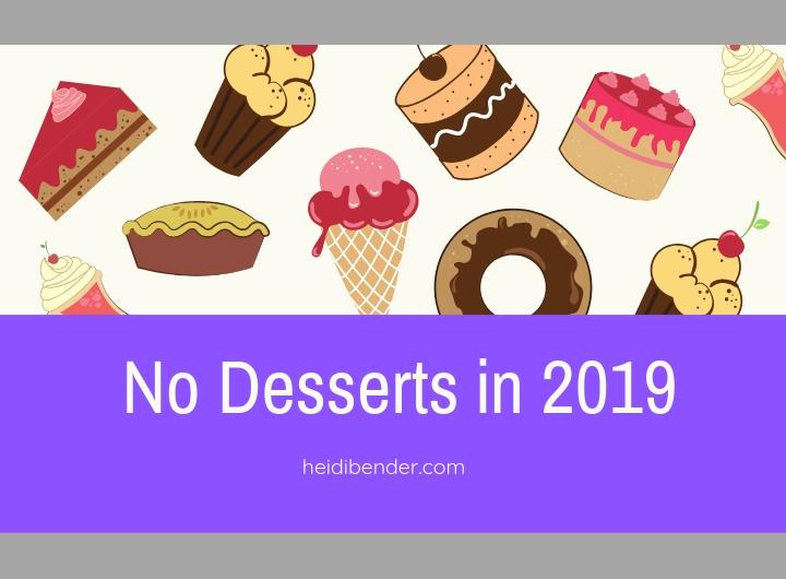 No Desserts in 2019